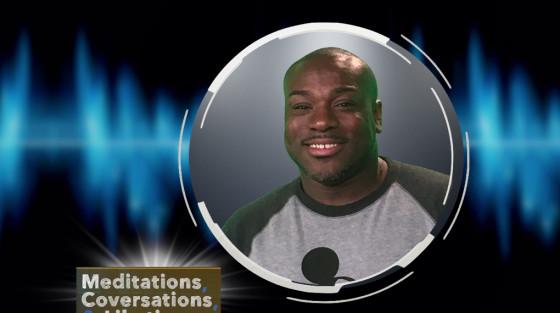 """""""Meditations, Conversations & Libations"""" w/ guest Blake Martin"""