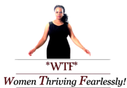 WTF: Women Thriving Fearlessly